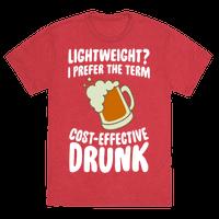 Lightweight? I Prefer The Term Cost-Effective Drunk Tee