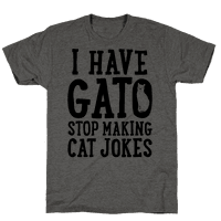 I Have Gato Stop Making Cat Jokes