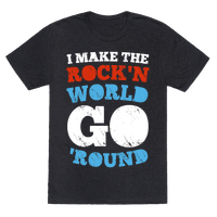 I Make The Rock'n World Go 'Round (Dark)