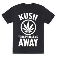Kush Your Problems Away