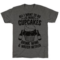 All I Want to do is Make Cupcakes, Drink Wine & Watch Netflix