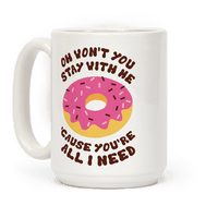 Won't You Stay With Me Donut Mug