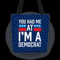 You Had Me At I'm A Democrat