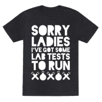 Sorry Ladies, I've Got Tests To Run (Dark)