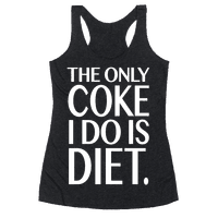 The Only Coke I Do is Diet