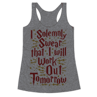 I Solemnly Swear That I Will Work Out Tomorrow