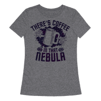 There's Coffee in That Nebula Tee