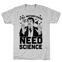 Y'all Mothaf*ckas Need Science Tee