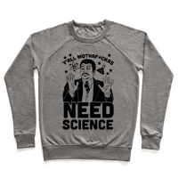 Y'all Mothaf*ckas Need Science Pullover