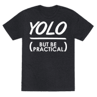 Yolo (But Be Practical)