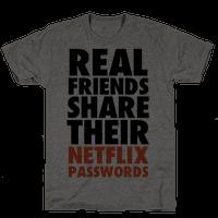 Real Friends Share Their Netflix Passwords
