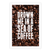Drown Me In A Sea Of Coffee