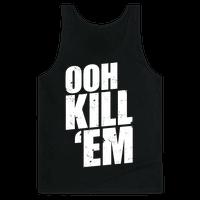 Ooh Kill 'Em Tank
