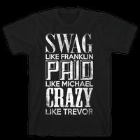 Swag Like Franklin, Paid Like Michael, Crazy Like Trevor