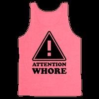 Attention Whore (Neon Tank)