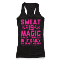 Sweat Is Magic Cover Yourself In It Daily To Grant Wishes