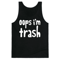 Oops I'm Trash