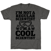 I'm Not a Regular Scientist I'm a Cool Scientist