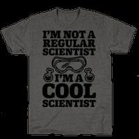 I'm Not a Regular Scientist I'm a Cool Scientist Tee