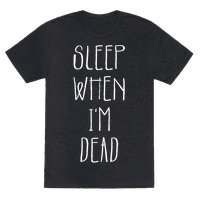 Sleep When I'm Dead