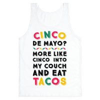 Cinco De Mayo? More Like Cinco Into My Couch And Eat Tacos