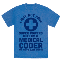 I May Not Have Super Powers but I Am a Medical Coder and that's Close Enough Tee