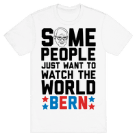 Some People Just Want To Watch The World Bern Tee