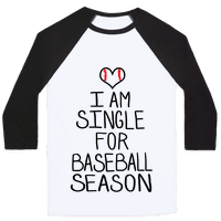 I am Single for Baseball Season