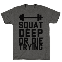 Squat Deep Or Die Trying