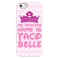 My Princess Name Is Taco Belle Phonecase