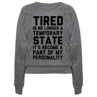 Tired Has Become A Part Of My Personality