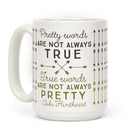 Pretty Words Are Not Always True (Quote) Mug