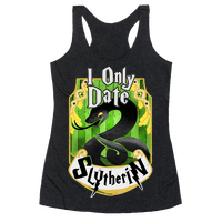 I Only Date Slytherin