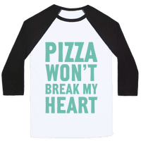 Pizza Won't Break My Heart