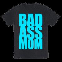 Bad Ass Mom Tee