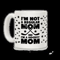 I'm Not a Regular Mom I'm a Hockey Mom