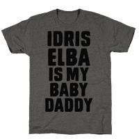 Idris Elba is My Baby Daddy