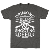 Drinking Beer and Shooting Deer