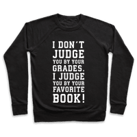 I Don't Judge You by Your Grades. I Judge You by Your Favorite Book.
