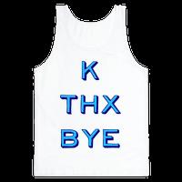k thx bye