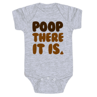 Poop There it Is Baby