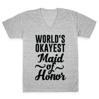 World's Okayest Maid of Honor Vneck