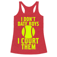 I Don't Date Boys, I Court Them (Tennis)