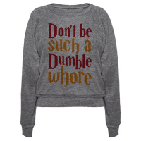 Don't Be Such A Dumble Whore