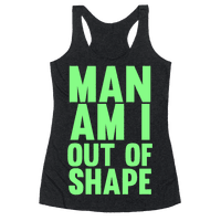 Man Am I Out Of Shape