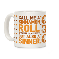 Call Me A Sinnamon Roll Because I Am Sweet But Also A Sinner