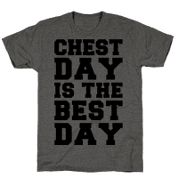 Chest Day Is The Best Day