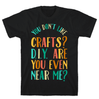 Don't Like Crafts? D.I.Y. are You Even Near Me?