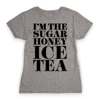 I'm the Sugar Honey Ice Tea