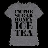 I'm the Sugar Honey Ice Tea